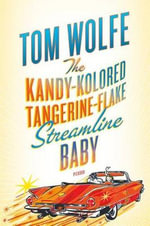 The Kandy-Kolored Tangerine-Flake Streamline Baby - Tom Wolfe