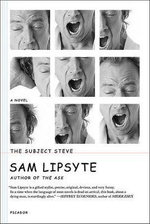 The Subject Steve - Sam Lipsyte