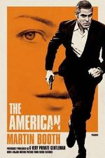 The American : Previously Published as <i>A Very Private Gentleman</i> - Martin Booth