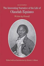 The Interesting Narrative of the Life of Olaudah Equiano : Written by Himself - Olaudah Equiano