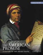 The American Promise, Volume I: To 1877 : A History of the United States - University James L Roark