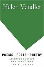 Poems, Poets, Poetry : An Introduction and Anthology - Helen Vendler