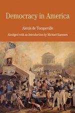 Democracy in America : Abridged with an Introduction by Michael Kammen - Alexis de Tocqueville
