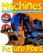 Machines Picture Pops : Picture Pops - Roger Priddy