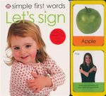 Simple First Words Let's Sign : With 32 Interactive Flash Cards - Roger Priddy