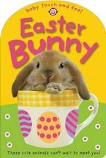 Easter Bunny : Baby Touch and Feel - Priddy Books