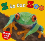 Z Is for Zoo : Touch and Feel - Priddy Books