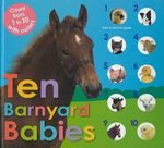 Ten Barnyard Babies : Count from 1 to 10 with Noises - Roger Priddy