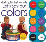 Let's Say Our Colors : Simple First Words - Roger Priddy