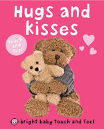 Hugs and Kisses : Bright Baby Touch and Feel - Priddy Books