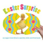 Easter Surprise : An Eggs-Traordinary Slide and FInd Book