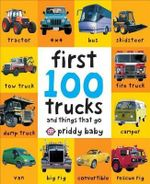 First 100 Trucks - Priddy Books