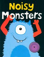 Noisy Monsters - Roger Priddy