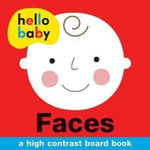 Hello Baby : Faces : A High Contrast Board Book - Roger Priddy