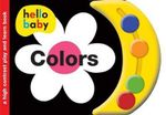 Hello Baby Play and Learn : Colors - Roger Priddy
