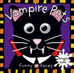 Vampire Pets : Funny Faces (Priddy Books) - Jo Ryan