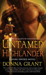 Untamed Highlander :  A Dark Sword Novel - Donna Grant