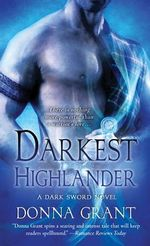 Darkest Highlander : A Dark Sword Novel - Donna Grant