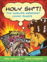 Holy Sh*t! : The World's Weirdest Comic Books - Paul Gravett