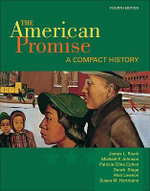 The American Promise : A Compact History, Combined Version (Volumes I & II) - University James L Roark