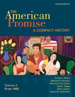 The American Promise, Volume II : A Compact History: From 1865 - James L Roark