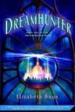 Dreamhunter - Elizabeth Knox