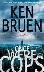 Once Were Cops - Ken Bruen