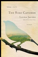 The Bird Catcher - Laura Jacobs