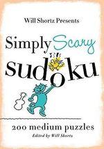 Simply Scary Sudoku : 200 Medium Puzzles : 200 Medium Puzzles - Will Shortz