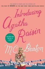 Introducing Agatha Raisin : The Quiche of Death/The Vicious Vet - M C Beaton