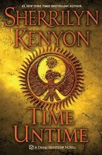 Time Untime : Dark Hunter Series : Book 16 - Sherrilyn Kenyon
