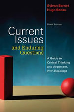 Current Issues and Enduring Questions : A Guide to Critical Thinking and Argument, with Readings - University Sylvan Barnet