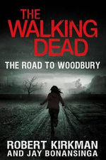 The Road to Woodbury : The Road to Woodbury - Robert Kirkman