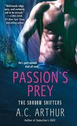 Passion's Prey : Shadow Shifters - A. C. Arthur