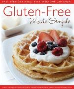 Gluten-Free Made Simple : Easy Everyday Meals That Everyone Can Enjoy - Carol Field Dahlstrom
