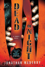 Dead of Night : A Zombie Novel - Jonathan Maberry