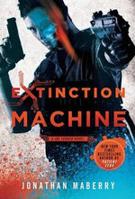 Extinction Machine : A Joe Ledger Novel - Jonathan Maberry