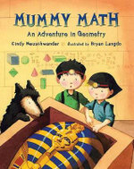Mummy Math : An Adventure in Geometry - Cindy Neuschwander