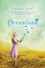 Dreamland : Riley Bloom Series : Book 3 - Alyson Noel