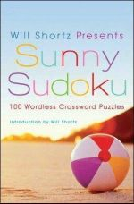 Will Shortz Presents Sunny Sudoku : Will Shortz Presents... - Will Shortz
