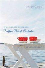 Will Shortz Presents Coffee Break Sudoku : 100 Wordless Crossword Puzzles - Will Shortz