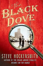The Black Dove - Steve Hockensmith