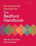 Developmental Exercises for the Bedford Handbook - University Wanda Van Goor