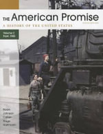 The American Promise: A History of the United States, Volume C : From 1900 - James L Roark
