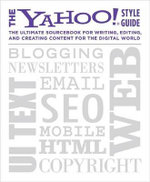 The Yahoo! Style Guide : The Ultimate Sourcebook for Writing, Editing, and Creating Content for the Digital World - Chris Barr