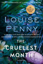 The Cruelest Month : A Chief Inspector Gamache Novel - Louise Penny