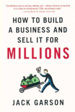 How to Build a Business and Sell it for Millions - Jack Garson