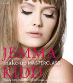 Jemma Kidd Make-Up Masterclass : Beauty Bible of Professional Techniques and Wearable Looks - Jemma Kidd