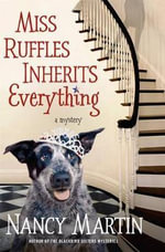 Miss Ruffles Inherits Everything : Miss Ruffles Mysteries - Nancy Martin
