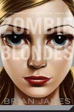 Zombie Blondes : They're Beautiful. They're Popular. They're Dead. - Brian James